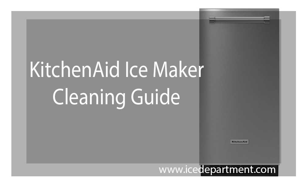KitchenAid Ice Maker Cleaning Guide